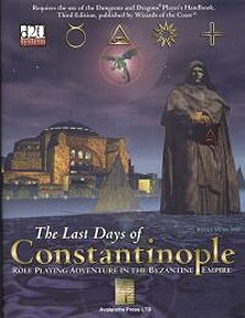 The Last Days of Constantinople: Roleplaying Adventures in the Byzantine Empire