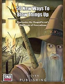 50 New Ways to Blow Things Up: Starlanko the Magnificent`s Big Book of Evocations