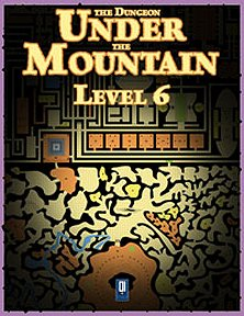 The Dungeon Under the Mountain Level 6