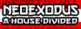 NeoExodus: A House Divided