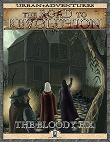 The Road to Revolution: The Bloody Fix
