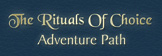 The Rituals of Choice Adventure Path
