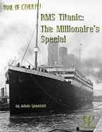 RMS Titanic: The Millionaires' Special