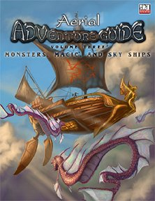 Aerial Adventure Guide, Vol. 3: Monsters, Magic, & Sky Ships