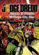 Heroes and Villains of Mega-City One