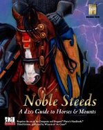 Noble Steeds: A D20 Guide to Horses and Mounts