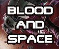 Blood and Space