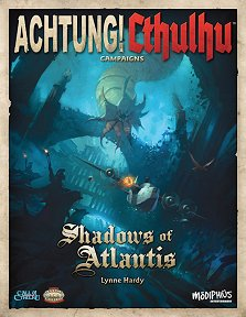 Achtung! Cthulhu Shadows of Atlantis Campaign
